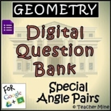Geometry Digital Question Bank 5 - Special Angle Pairs