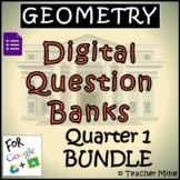 Geometry Digital Question Banks - Quarter 1 BUNDLE
