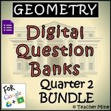 Geometry Digital Question Banks - Quarter 2 BUNDLE
