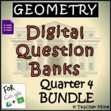 Geometry Digital Question Banks - Quarter 4 BUNDLE