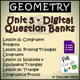 Geometry Digital Question Banks - Unit 5 - Congruence BUNDLE