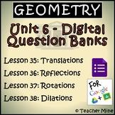 Geometry Digital Question Banks - Unit 6 - Transformations BUNDLE