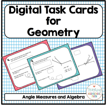 Geometry Digital Task Cards Finding Angle Measures with Algebra