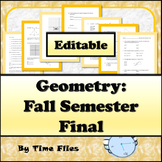 Geometry Fall Semester Exam - Editable Version and Google Version