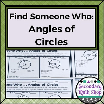 Geometry - Find Someone Who . . . Angles of Circles