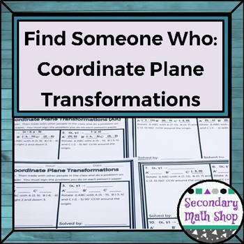 Geometry - Find Someone Who . . . Coordinate Plane Transformations