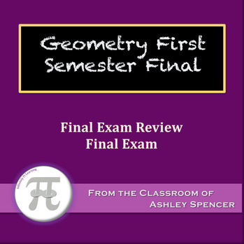 Geometry First Semester Final Exam By Ashley Spencer Tpt