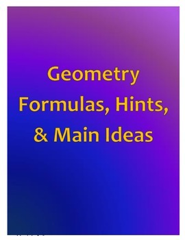 Geometry Formulas, Hints, & Main Ideas