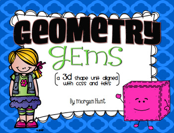 Geometry Gems {BUNDLED}: a 2D & 3D shape unit aligned with CCSS & TEKS
