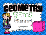 Geometry Gems: a 3D shape unit aligned with CCSS & TEKS