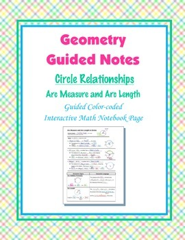 Geometry Guided Interactive Math Notebook Page: Circles: Arc Measures & Lengths