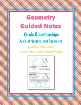 Geometry Guided Interactive Math Notebook Page: Circles: Sectors & Segments