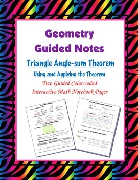 Geometry Guided Interactive Math Notebook Page: Triangle Angle-sum Theorem