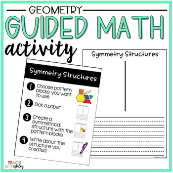 Geometry Guided Math Activity Symmetry Structures