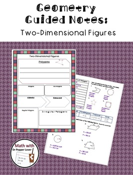 Geometry Guided Notes:  Two-Dimensional Figures (Polygons)