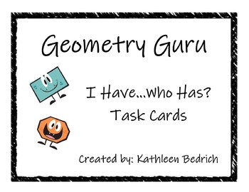 "Geometry Guru ""I Have...Who Has?"" Task Cards"