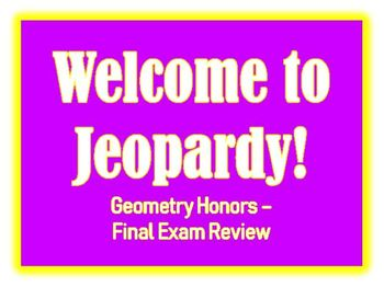 Geometry Honors - Final Exam Jeopardy Review