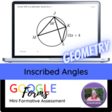 Geometry:   Inscribed Angles Mini Formative Assessment