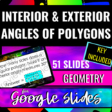 Geometry Interior & Exterior Angles of Polygons using GOOGLE SLIDES™