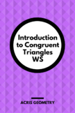 Geometry - Introduction to Congruent Triangles WS