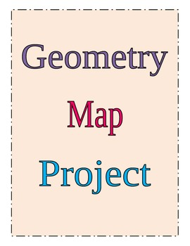Geometry Map Project on spanish map project, 2nd grade map project, student newspaper project, algebra mathematics project, geography map project, money map project, design a town project, great gatsby newspaper project, social studies map project, town map project, stained glass window linear equations project, january kindergarten family project, greece map project, math poster project, project management plan examples for project,