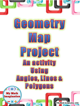Geometry Map Project - Lines, Angles, Polygons