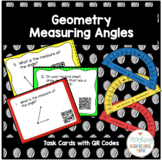 Geometry Measuring Angles Using a Protractor Task Cards w/ QR Codes