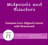 Midpoints and Bisectors (Lesson with Homework)