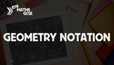 Geometry Notation - Complete Lesson