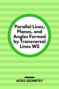 Geometry - Parallel Lines, Planes, and Angles Formed by Transversal Lines WS