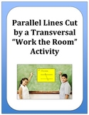 "Geometry: Parallel Lines Cut by a Transversal ""Work the Room"" Activity"