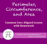 Perimeter, Circumference, and Area (Lesson Plan with Homework)