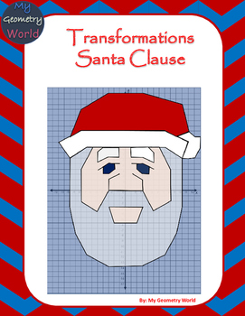 Geometry Project: Use Transformations to Create Santa Clause