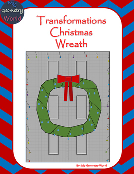 Geometry Project: Use Transformations to Create a Christmas Wreath