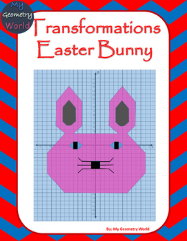 Geometry Project: Use Transformations to Create a Easter Bunny