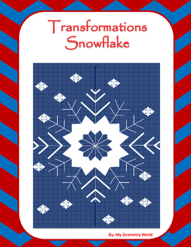 Geometry Project: Use Transformations to Create a Snowflake