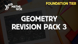 Geometry Revision Pack 3 (Foundation Tier)