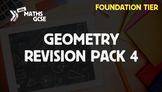 Geometry Revision Pack 4 (Foundation Tier)