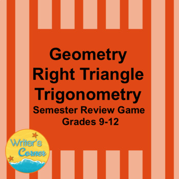 Geometry Right Triangle Trigonometry Semester Review Game, AP, 9-12