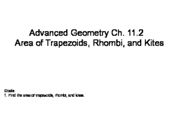 Geometry SS 11.2 - Area of Trapezoids, Rhombi, and Kites
