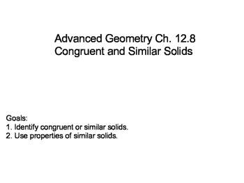 Geometry SS 12.8 - Congruent and Similiar Solids