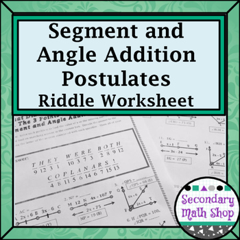 Segment Addition and Angle Addition Postulates Riddle Worksheet