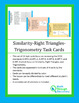 Similar Triangles-Right Triangles-Trigonometry Task Cards