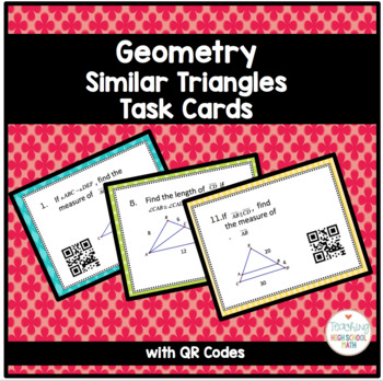 Geometry Similar Triangles/Proportionality Theorems Task Cards with QR Codes
