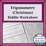 Right Triangles - Sine-Cosine-Tangent Christmas Riddle Practice Worksheet