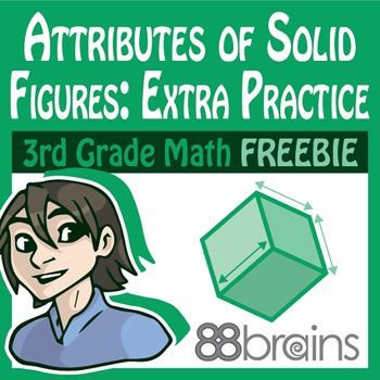 Geometry FREEBIE: Solid Figures & Their Attributes Extra Practice pgs.5-7 (CCSS)