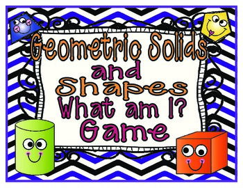 "Geometry Solids and Shapes ""What am I?"" Game!"