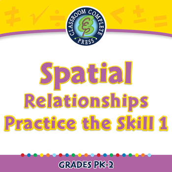 Geometry: Spatial Relationships - Practice the Skill 1 - NOTEBOOK Gr. PK-2