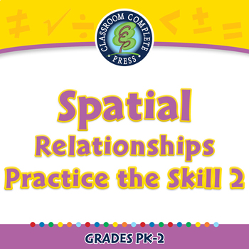 Geometry: Spatial Relationships - Practice the Skill 2 - NOTEBOOK Gr. PK-2
