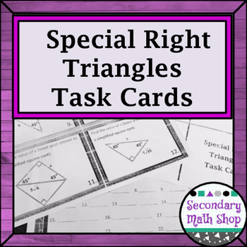 Right Triangles -  Special Right Triangles Task Cards